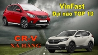 video vinfast dai nao top 10 cr v xa hang don ban moi